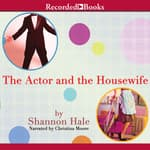 The Actor and the Housewife by  Shannon Hale audiobook