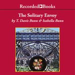 The Solitary Envoy by  T. Davis Bunn audiobook