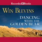 Dancing with the Golden Bear by  Win Blevins audiobook