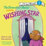 The Berenstain Bears and the Wishing Star by  Jan Berenstain audiobook