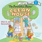 The Berenstain Bears Clean House by  Stan Berenstain audiobook