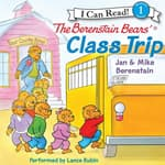 The Berenstain Bears' Class Trip by  Mike Berenstain audiobook