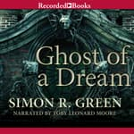 Ghost of a Dream by  Simon R. Green audiobook