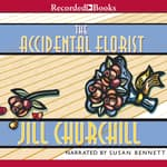 The Accidental Florist by  Jill Churchill audiobook