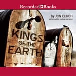 Kings of the Earth by  Jon Clinch audiobook