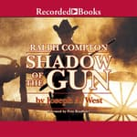 Ralph Compton Shadow of the Gun by  Joseph A. West audiobook