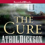 The Cure by  Athol Dickson audiobook