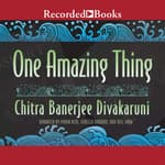 One Amazing Thing by  Chitra Banerjee Divakaruni audiobook
