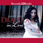 Dracula in Love by  Karen Essex audiobook