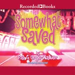 Somewhat Saved by  Pat G'Orge-Walker audiobook