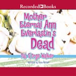 Mother Eternal Ann Everlastin's Dead by  Pat G'Orge-Walker audiobook