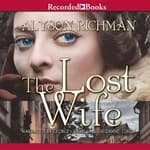 The Lost Wife by  Alyson Richman audiobook