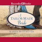A Tailor-Made Bride by  Karen Witemeyer audiobook