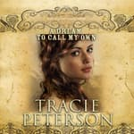 A Dream to Call My Own by  Tracie Peterson audiobook