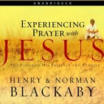 Experiencing Prayer with Jesus by  Henry Blackaby audiobook