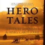 Hero Tales by  Henry Cabot Lodge audiobook