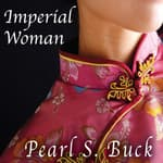 Imperial Woman by  Pearl S. Buck audiobook