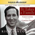 It Takes a Family by  Rick Santorum audiobook