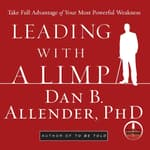 Leading With a Limp by  Dan B.  Allender PhD audiobook