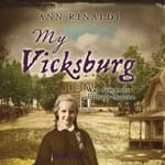 My Vicksburg by  Ann Rinaldi audiobook