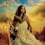 Prophet by  R. J. Larson audiobook