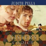 Sister's Choice by  Judith Pella audiobook