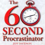 The 60 Second Procrastinator by  Jeff Davidson audiobook