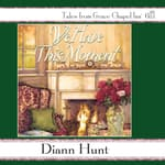 We Have This Moment by  Diann Hunt audiobook