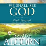 We Shall See God by  C. H. Spurgeon audiobook