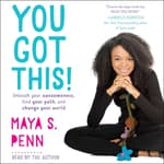 You Got This! by  Maya S. Penn audiobook