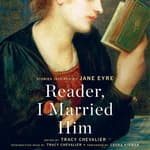 Reader, I Married Him by  Tracy Chevalier audiobook