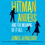 Hitman Anders and the Meaning of It All by  Jonas Jonasson audiobook