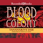 Blood Colony by  Tananarive Due audiobook