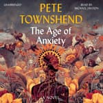 The Age of Anxiety by  Pete Townshend audiobook