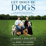 Let Dogs Be Dogs by  The Monks of New Skete audiobook