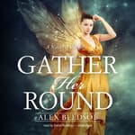 Gather Her Round by  Alex Bledsoe audiobook