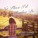 No Place I'd Rather Be by  Cathy Lamb audiobook