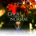 Ghost Is the New Normal by  Lee French audiobook
