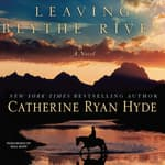 Leaving Blythe River by  Catherine Ryan Hyde audiobook