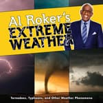 Al Roker's Extreme Weather by  Al Roker audiobook
