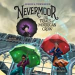 Nevermoor: The Trials of Morrigan Crow by  Jessica Townsend audiobook