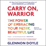 Carry On, Warrior by  Glennon Doyle Melton audiobook