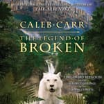 The Legend of Broken by  Caleb Carr audiobook