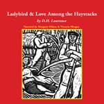 The Ladybird and Love Among the Haystacks by  D. H. Lawrence audiobook