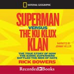Superman versus the Ku Klux Klan by  Rick Bowers audiobook