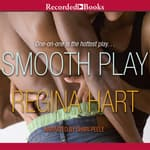 Smooth Play by  Regina Hart audiobook