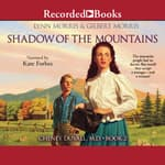 Shadow of the Mountains by  Gilbert Morris audiobook