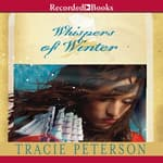 Whispers of Winter by  Tracie Peterson audiobook