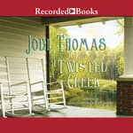 Twisted Creek by  Jodi Thomas audiobook