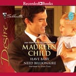 Have Baby, Need Billionaire by  Maureen Child audiobook
